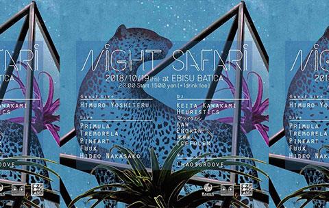 NIGHT SAFARI   EBISU BATICA   Tokyo   Club & Live Cultural